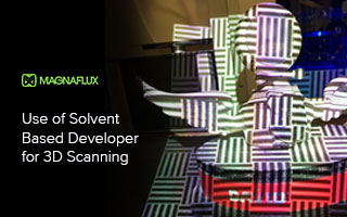 Use of Solvent Based Developer for 3D Scanning [Case Study]